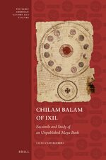 Chilam Balam of Ixil: Facsimile and Study of an Unpublished Maya Book