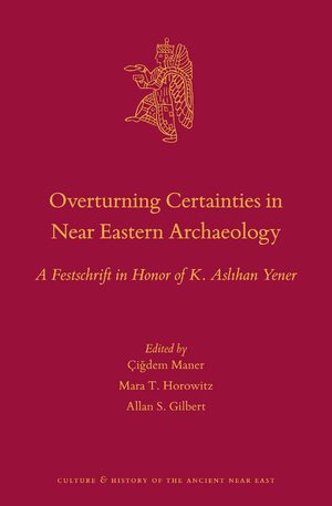 Cover Overturning Certainties in Near Eastern Archaeology