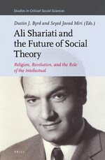 Cover Ali Shariati and the Future of Social Theory