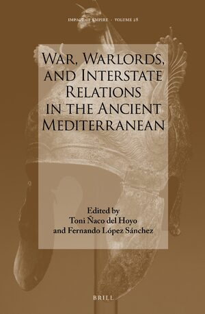 Cover War, Warlords, and Interstate Relations in the Ancient Mediterranean