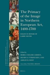 Cover The Primacy of the Image in Northern European Art, 1400-1700