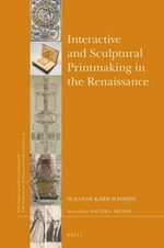 Cover Interactive and Sculptural Printmaking in the Renaissance