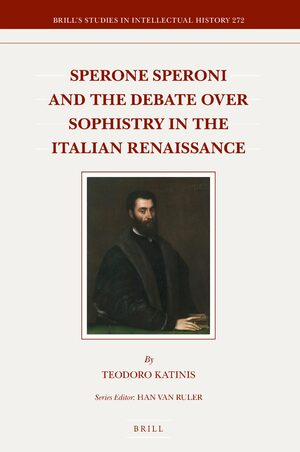 Cover Sperone Speroni and the Debate over Sophistry in the Italian Renaissance