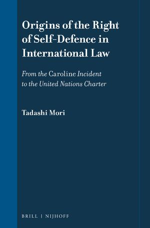 Cover Origins of the Right of Self-Defence in International Law