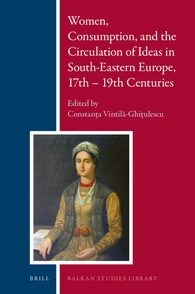 Cover Women, Consumption, and the Circulation of Ideas in South-Eastern Europe, 17th - 19th Centuries