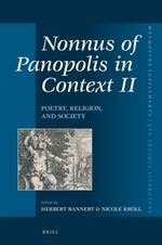 Nonnus of Panopolis in Context II: Poetry, Religion, and Society