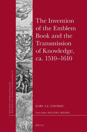Cover The Invention of the Emblem Book and the Transmission of Knowledge, ca. 1510-1610