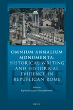 Cover Omnium Annalium Monumenta: Historical Writing and Historical Evidence in Republican Rome