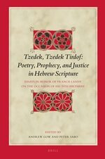 Cover Tzedek, Tzedek Tirdof: Poetry, Prophecy, and Justice in Hebrew Scripture