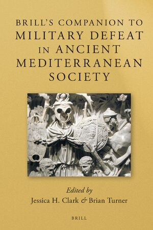 Cover Brill's Companion to Military Defeat in Ancient Mediterranean Society