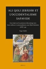 Cover ʿAli Qoli Jebādār et l'Occidentalisme Safavide