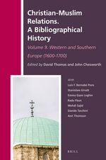 Christian-Muslim Relations. A Bibliographical History. Volume 9 Western and Southern Europe (1600-1700)