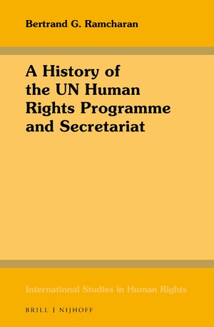 Cover A History of the UN Human Rights Programme and Secretariat