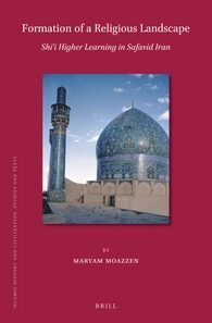Cover Formation of a Religious Landscape: Shi'i Higher Learning in Safavid Iran