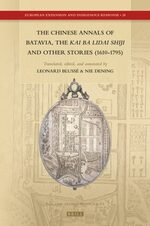 The Chinese Annals of Batavia, the Kai Ba Lidai Shiji and Other Stories (1610-1795)