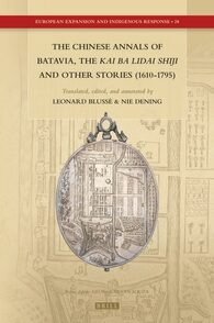 Cover The Chinese Annals of Batavia, the Kai Ba Lidai Shiji and Other Stories (1610-1795)
