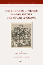 The Rhetoric of Tenses in Adam Smith's <i>The Wealth of Nations</i>