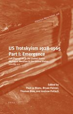 U.S. Trotskyism 1928-1965. Part I: Emergence