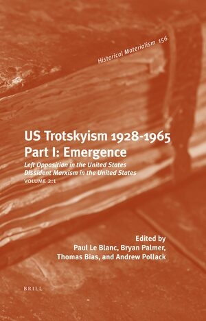 Cover U.S. Trotskyism 1928-1965. Part I: Emergence
