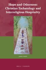 Cover Hope and Otherness: Christian Eschatology and Interreligious Hospitality