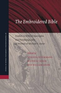 Cover The Embroidered Bible: Studies in Biblical Apocrypha and Pseudepigrapha in Honour of Michael E. Stone