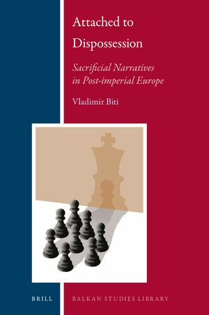 Cover Attached to Dispossession: Sacrificial Narratives in Post-imperial Europe