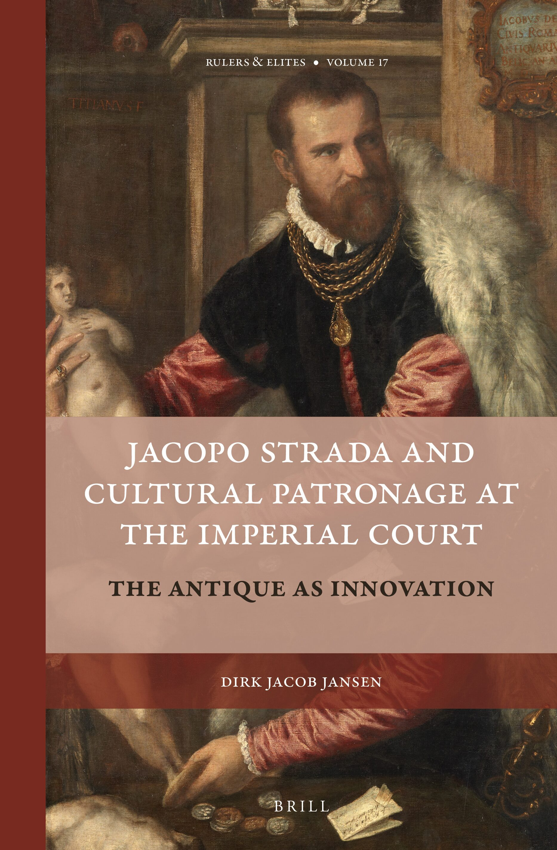 Bibliography In Jacopo Strada And Cultural Patronage At The Imperial Court 2 Vols