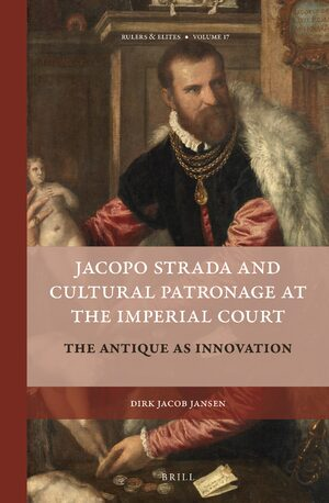 Cover Jacopo Strada and Cultural Patronage at The Imperial Court (2 Vols.)