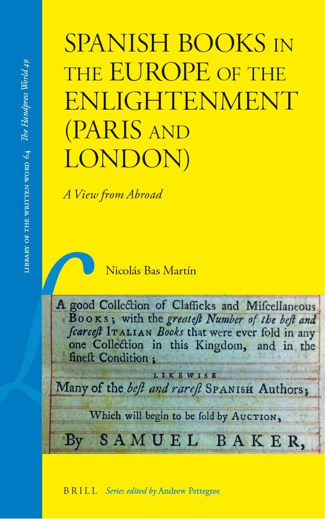 Chapter 1 Books That Speak The Traces Of Spain In The Catalogues Of Parisian Booksellers Of The Eighteenth Century In Spanish Books In The Europe Of The Enlightenment Paris And London