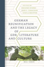 Cover German Reunification and the Legacy of GDR Literature and Culture