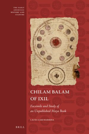 Cover Chilam Balam of Ixil: Facsimile and Study of an Unpublished Maya Book