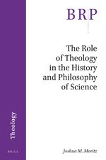 Cover The Role of Theology in the History and Philosophy of Science