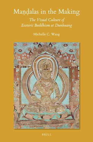 Maṇḍalas in the Making – The Visual Culture of Esoteric
