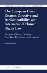 Cover The European Union Returns Directive and its Compatibility with International Human Rights Law