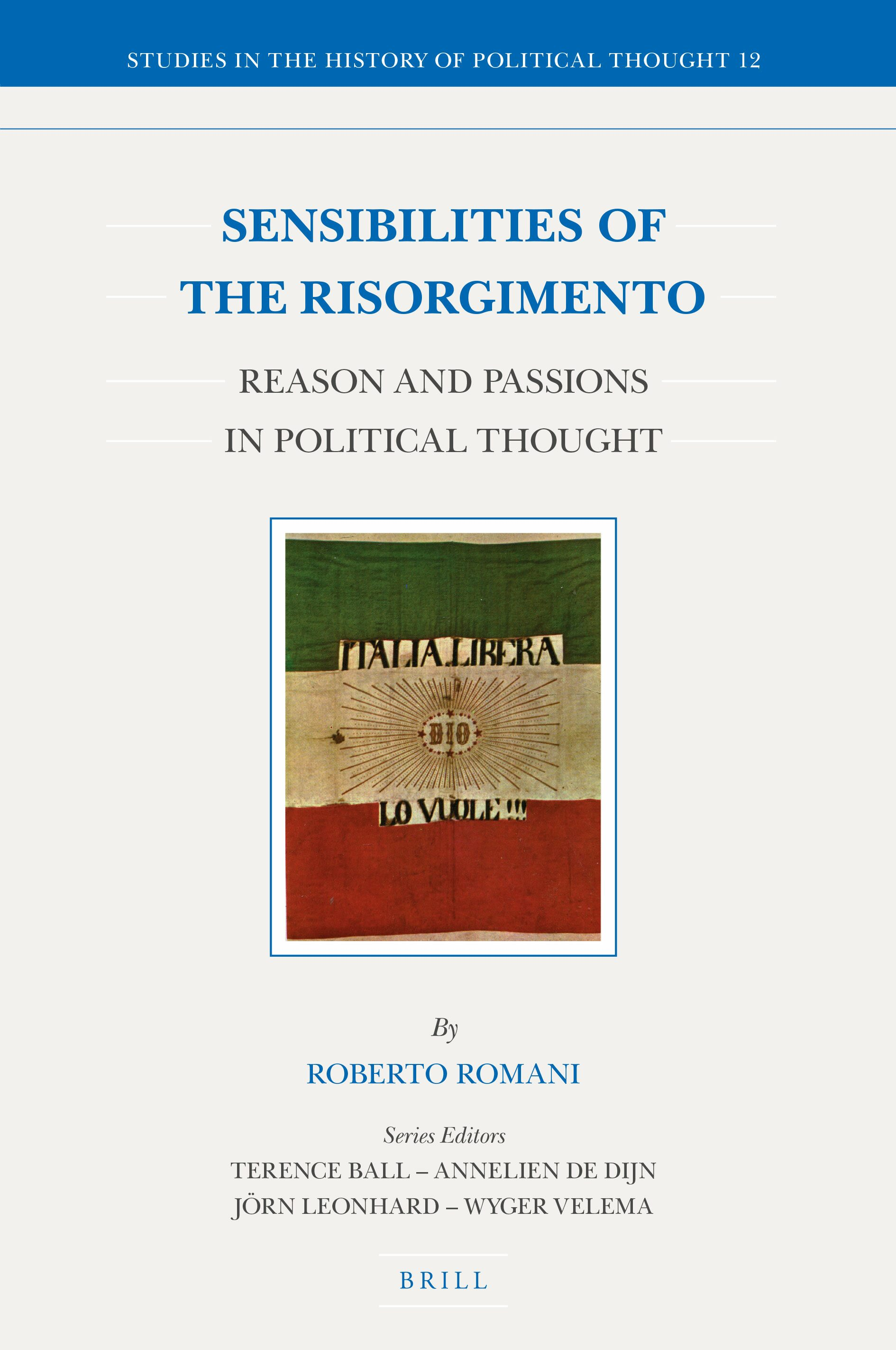 The Reason Of The Elites Constitutional Moderatism In The Kingdom Of Sardinia 1849 1861 In Sensibilities Of The Risorgimento