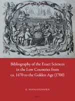 Cover Bibliography of the Exact Sciences in the Low Countries from ca. 1470 to the Golden Age (1700)