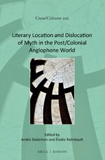Cover Literary Location and Dislocation of Myth in the Post/Colonial Anglophone World