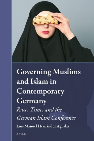 Cover Governing Muslims and Islam in Contemporary Germany
