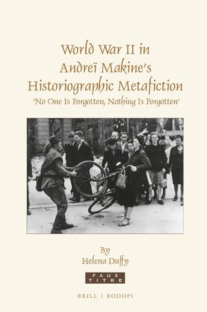 World War II in Andreï Makine's Historiographic Metafiction