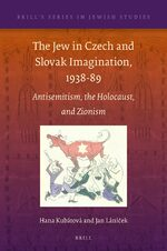 The Jew in Czech and Slovak Imagination, 1938-89