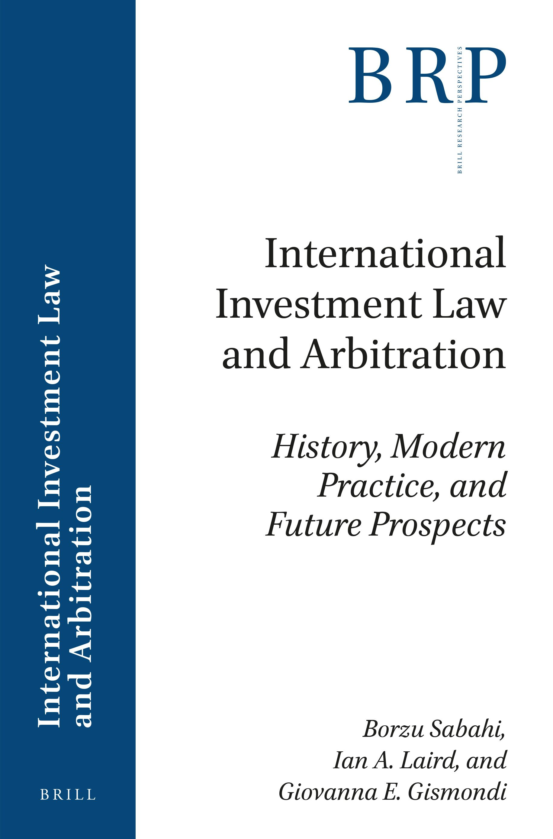 International Investment Law and Arbitration: History