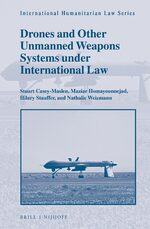 Cover Drones and Other Unmanned Weapons Systems under International Law