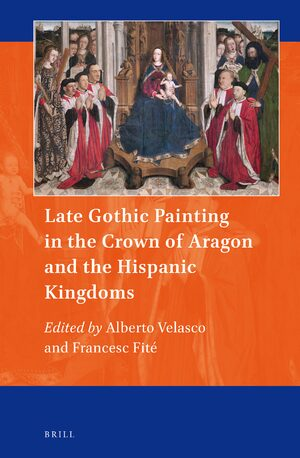 Cover Late Gothic Painting in the Crown of Aragon and the Hispanic Kingdoms