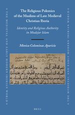 Cover The Religious Polemics of the Muslims of Late Medieval Christian Iberia