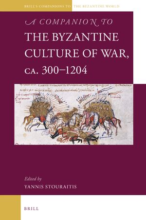 Cover A Companion to the Byzantine Culture of War, ca. 300-1204