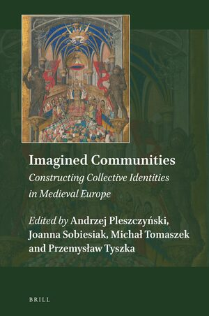 Cover Imagined Communities: Constructing Collective Identities in Medieval Europe