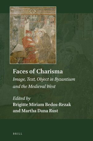 Cover Faces of Charisma: Image, Text, Object in Byzantium and the Medieval West