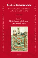 Cover Political Representation: Communities, Ideas and Institutions in Europe (c. 1200 - c. 1690)