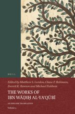 Cover The Works of Ibn Wāḍiḥ al-Yaʿqūbī (Volume 2)