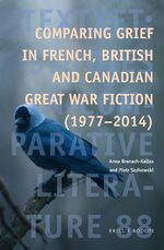 Cover Comparing Grief in French, British and Canadian Great War Fiction (1977-2014)